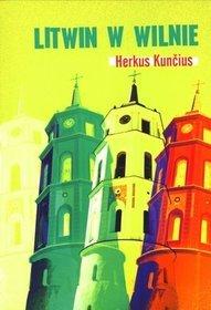 Litwin-w-Wilnie_Herkus-Kuncius,images_product,21,978-83-7893-120-1