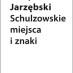 Schulzowskie miejsca i znaki