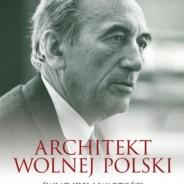 Architekt wolnej Polski