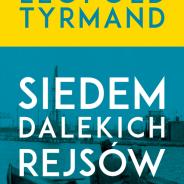Siedem dalekich rejsów Leopolda Tyrmanda
