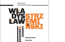 Władysław Strzemiński – zawsze w awangardzie