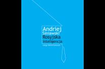 Rosyjska inteligencja według Andrieja Siniawskiego