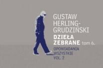 Opowiadania wszystkie Herlinga-Grudzińskiego